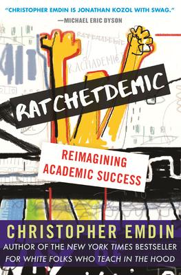 Ratchetdemic: Reimagining Academic Success Cover Image