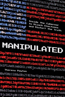 Manipulated: Inside the Cyberwar to Hijack Elections and Distort the Truth Cover Image
