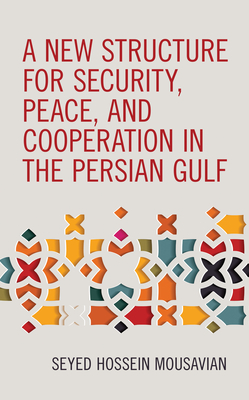 A New Structure for Security, Peace, and Cooperation in the Persian Gulf Cover Image
