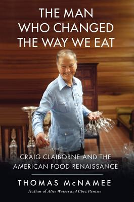 The Man Who Changed the Way We Eat Cover