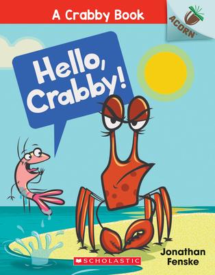 Hello, Crabby!: An Acorn Book (A Crabby Book #1) Cover Image