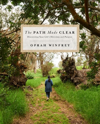 The Path Made Clear: Discovering Your Life's Direction and Purpose Cover Image