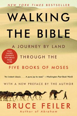 Walking the Bible: A Journey by Land Through the Five Books of Moses Cover Image