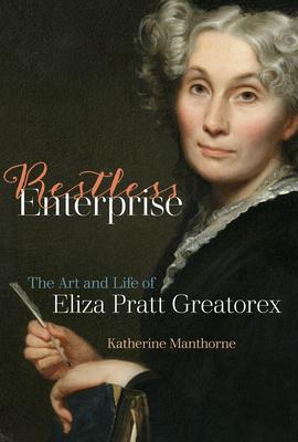 Restless Enterprise: The Art and Life of Eliza Pratt Greatorex Cover Image