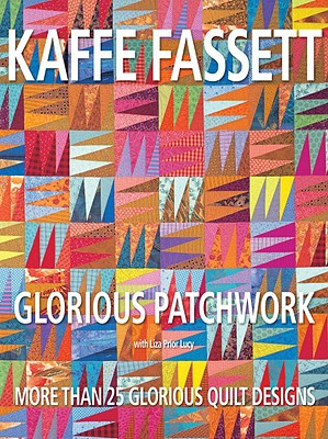 Glorious Patchwork: More Than 25 Glorious Quilt Designs Cover Image