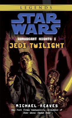 Jedi Twilight: Star Wars Legends (Coruscant Nights, Book I) Cover Image