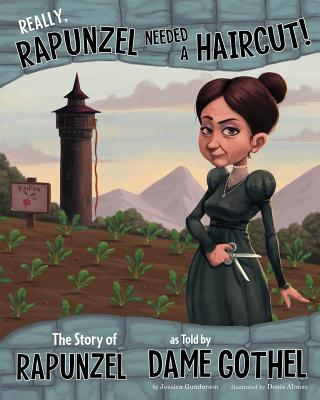 Really, Rapunzel Needed a Haircut!: The Story of Rapunzel as Told by Dame Gothel (Other Side of the Story) Cover Image