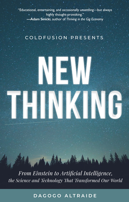 Coldfusion Presents: New Thinking: From Einstein to Artificial Intelligence, the Science and Technology That Transformed Our World (a Technology Gift Cover Image