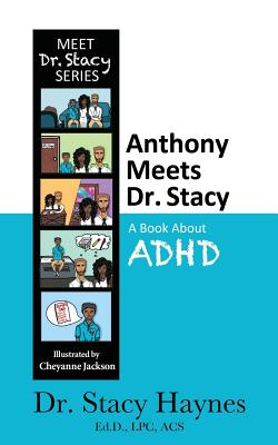 Anthony Meets Dr. Stacy: A Book About ADHD (Meet Dr. Stacy #1) Cover Image