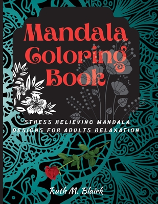 Mandala Coloring Book: Amazing Selection of Stress Relieving and Relaxing Mandalas Cover Image