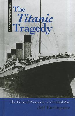 The Titanic Tragedy: The Price of Prosperity in a Gilded Age (Perspectives on) Cover Image
