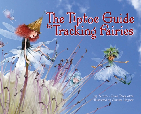 The Tiptoe Guide to Tracking Fairies Cover