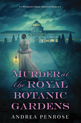 Murder at the Royal Botanic Gardens: A Riveting New Regency Historical Mystery (A Wrexford & Sloane Mystery #5) Cover Image