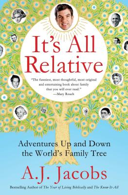 It's All Relative: Adventures Up and Down the World's Family Tree Cover Image