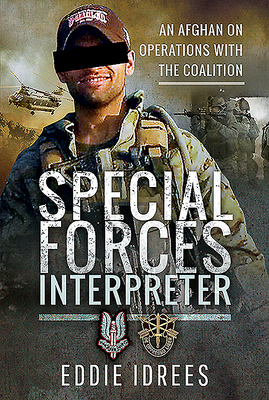 Special Forces Interpreter: An Afghan on Operations with the Coalition Cover Image