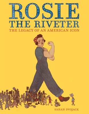 Rosie the Riveter: The Legacy of an American Icon Cover Image
