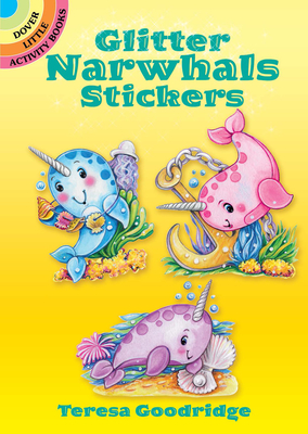 Glitter Narwhals Stickers (Dover Little Activity Books Stickers) Cover Image