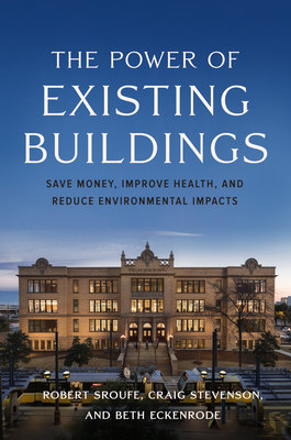 The Power of Existing Buildings: Save Money, Improve Health, and Reduce Environmental Impacts Cover Image