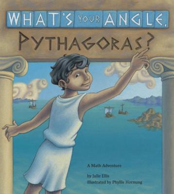 What's Your Angle, Pythagoras? (Charlesbridge Math Adventures) Cover Image