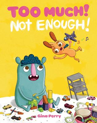 Cover for Too Much! Not Enough! (Mo and Peanut)