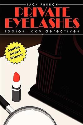 Private Eyelashes: Radio's Lady Detectives Cover Image