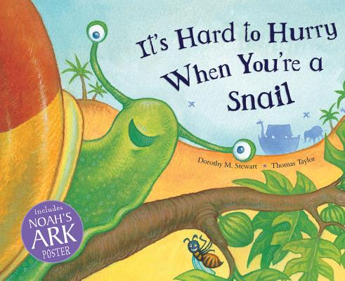 It's Hard to Hurry When You're a Snail [With Noah's Ark Poster] Cover