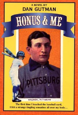 Honus & Me: A Baseball Card Adventure (Baseball Card Adventures) Cover Image