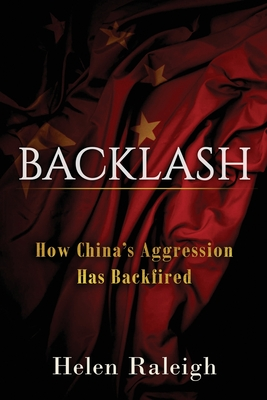 Backlash: How China's Aggression Has Backfired cover