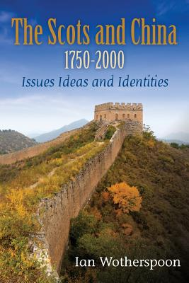 The Scots and China 1750-2000 Cover