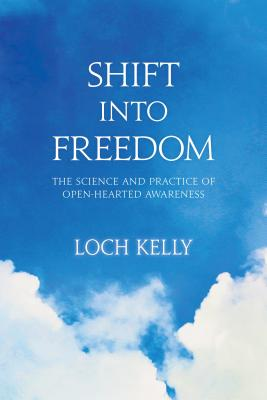 Shift into Freedom: The Science and Practice of Open-Hearted Awareness Cover Image