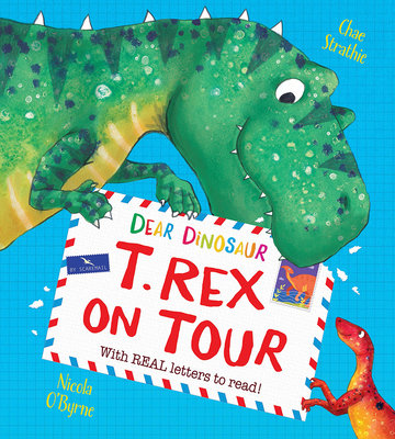 Dear Dinosaur: T. Rex on Tour: With Real Letters to Read! Cover Image