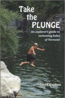 Take the Plunge: An explorer's guide to swimming holes in Vermont Cover Image