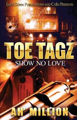 Toe Tagz: Show No Love Cover Image