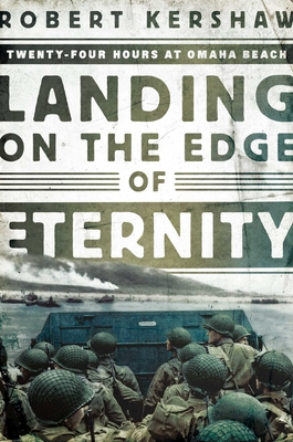 Landing on the Edge of Eternity: Twenty-Four Hours at Omaha Beach Cover Image