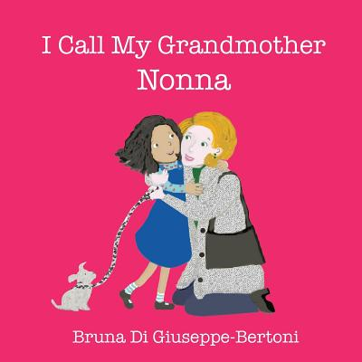 I Call My Grandmother Nonna Cover Image