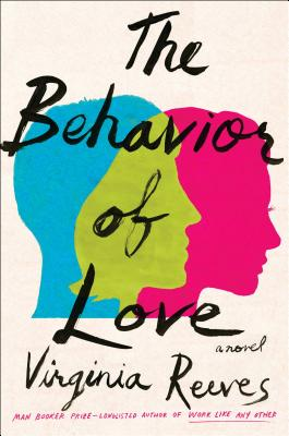 The Behavior of Love: A Novel Cover Image
