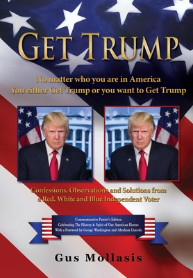 Get Trump No matter who you are in America - You either Get Trump or you want to Get Trump Cover Image