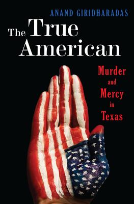 The True American: Murder and Mercy in Texas Cover Image