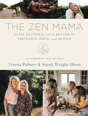 The Zen Mama Guide to Finding Your Rhythm in Pregnancy, Birth, and Beyond Cover Image