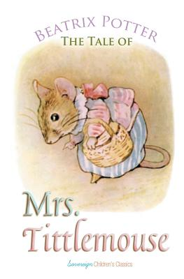 The Tale of Mrs. Tittlemouse (Peter Rabbit Tales) Cover Image