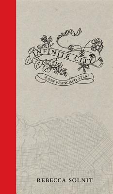 Infinite City: A San Francisco Atlas Cover Image