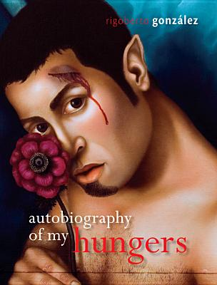 Autobiography of My Hungers (Living Out: Gay and Lesbian Autobiog) Cover Image