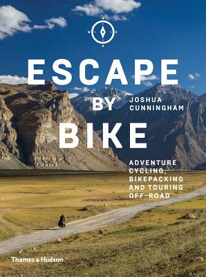 Escape by Bike: Adventure Cycling, Bikepacking and Touring Off-Road Cover Image