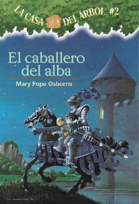 El Caballero del Alba = Knight at Dawn (Casa del Arbol #2) Cover Image