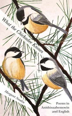 What the Chickadee Knows (Great Lakes Books) Cover Image