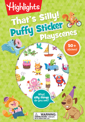 That's Silly!(TM) Puffy Sticker Playscenes (Highlights Puffy Sticker Playscenes) Cover Image