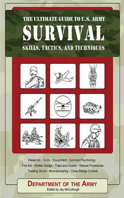 Cover for The Ultimate Guide to U.S. Army Survival Skills, Tactics, and Techniques (Ultimate Guides)