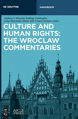 Culture and Human Rights: The Wroclaw Commentaries (de Gruyter Handbook) Cover Image