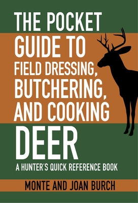 The Pocket Guide to Field Dressing, Butchering, and Cooking Deer: A Hunter's Quick Reference Book (Skyhorse Pocket Guides) Cover Image