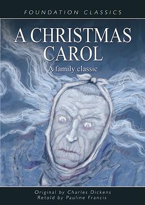 A Christmas Carol: A Family Classic (Foundation Classics) Cover Image